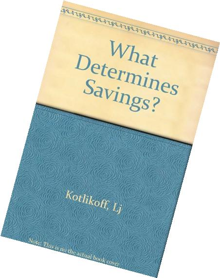 What Determines Savings