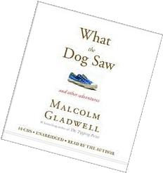 What the Dog Saw Unabridged edition