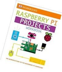 Dk Workbooks:  Raspberry Pi Projects Workbook