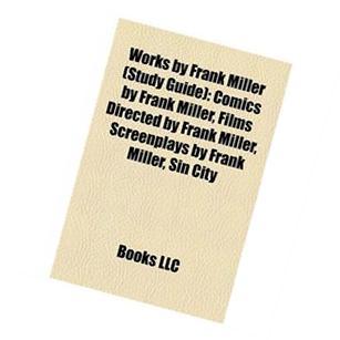Works by Frank Miller : Comics by Frank Miller, Films