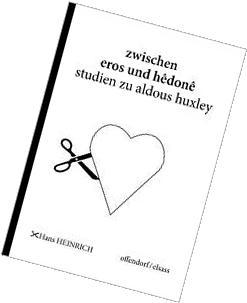 Zwischen Eros Und Hedone - Studien Zu Aldous Huxley